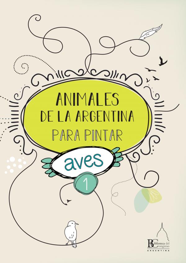 Biblioteca del Congreso de la Nación - Animales para pintar - Aves de la Argentina